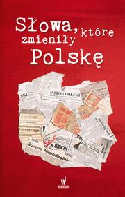 okładka Słowa, które zmieniły Polskę, Ebook | autor zbiorowy