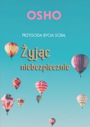 okładka ŻYJĄC NIEBEZPIECZNIE, Ebook | OSHO