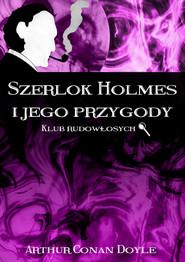 okładka Szerlok Holmes i jego przygody. Klub rudowłosych, Ebook   Arthur Conan Doyle