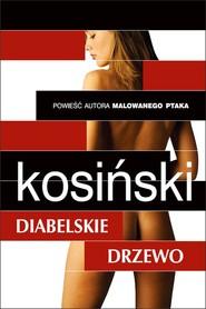 okładka Diabelskie drzewo, Ebook | Jerzy Kosiński
