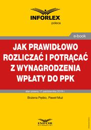 okładka Jak prawidłowo rozliczać i potrącać z wynagrodzenia wpłaty do PPK, Ebook | Paweł Muż, Bożena Pęśko