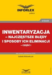 okładka Inwentaryzacja – najczęstsze błędy i sposoby ich eliminacji – część I, Ebook | Izabela Motowilczuk