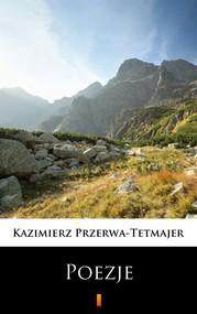 okładka Poezje. Wybór, Ebook | Kazimierz Przerwa-Tetmajer