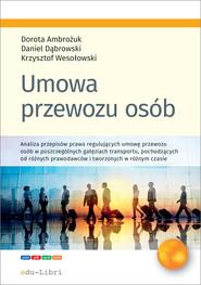 okładka Umowa przewozu osób, Ebook | Daniel Dąbrowski, Dorota Ambrożuk, Krzysztof Wesołowski