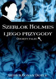 okładka Szerlok Holmes i jego przygody. Odcięty palec, Ebook   Arthur Conan Doyle