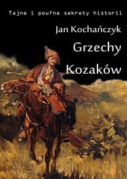 okładka Grzechy Kozaków, Ebook | Jan Kochańczyk