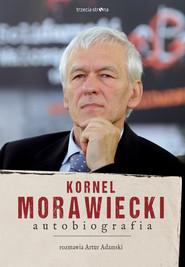 okładka Kornel Morawiecki. Autobiografia, Ebook | Kornel Morawiecki, Artur Adamski