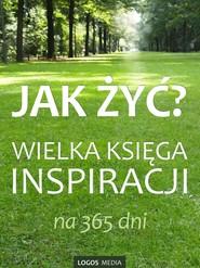 okładka Jak żyć? Wielka księga inspiracji na 365 dni, Ebook | L. M. Book