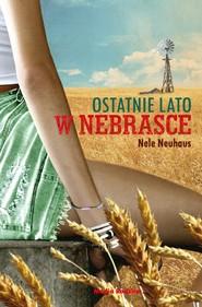 okładka Ostatnie lato w Nebrasce. Ostatnie lato w Nebrasce, Ebook   Nele Neuhaus