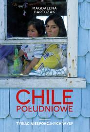 okładka Chile południowe, Ebook | Magdalena  Bartczak
