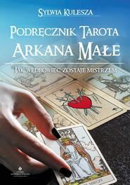 okładka Podręcznik Tarota – Arkana Małe. Jak Wędrowiec zostaje Mistrzem, Ebook   Kulesza Sylwia