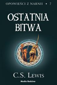 okładka Opowieści z Narnii (#7). Ostatnia bitwa, Ebook | C.S. Lewis