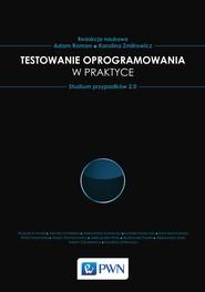 okładka Testowanie oprogramowania w praktyce, Ebook | Adam  Roman, Karolina  Zmitrowicz
