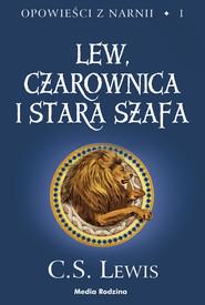 okładka Opowieści z Narnii (#1). Opowieści z Narnii. Tom 1. Lew, Czarownica i stara szafa, Ebook | C.S. Lewis