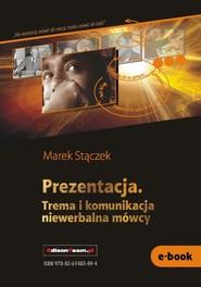 okładka Prezentacja. Trema i komunikacja niewerbalna mówcy, Ebook | Marek Stączek