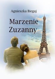 okładka Marzenie Zuzanny, Ebook | Agnieszka Biegaj