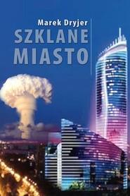 okładka Szklane miasto, Ebook   Marek Dryjer