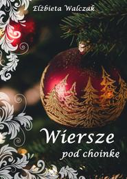 okładka Wiersze pod choinkę, Ebook   Elżbieta Walczak