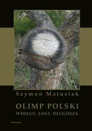 okładka Olimp polski według Jana Długosza, Ebook   Szymon  Matusiak