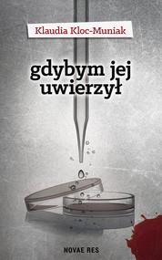 okładka Gdybym jej uwierzył, Ebook | Klaudia  Kloc-Muniak