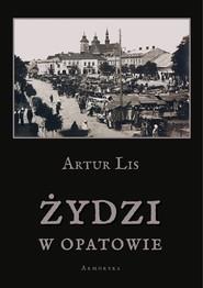 okładka Żydzi w Opatowie, Ebook   Artur  Lis