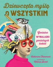 okładka Dziewczęta myślą o wszystkim, Ebook | Catherine Timmesh
