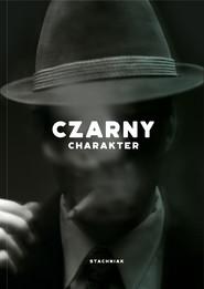okładka Czarny charakter, Ebook | Łukasz Stachniak