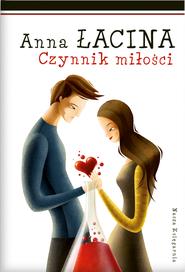 okładka Czynnik miłości, Ebook   Anna Łacina