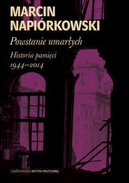 okładka Powstanie umarłych, Ebook | Marcin Napiórkowski
