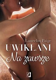 okładka Uwikłani. Na zawsze, Ebook | Laurelin Paige