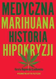 okładka Medyczna Marihuana, Ebook   Dorota Rogowska-Szadkowska