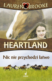 okładka Heartland (Tom 16). Nic nie przychodzi łatwo, Ebook | Lauren Brooke