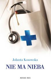 okładka Nie ma nieba, Ebook | Jolanta Kosowska