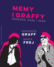 okładka Memy i graffy, Ebook | Agnieszka  Graff, Marta  Frej