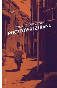 okładka Pocztówki z Iranu, Ebook   Larczyński Tomasz