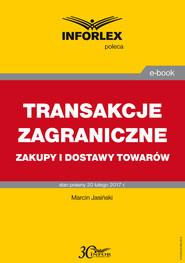 okładka TRANSAKCJE ZAGRANICZNE zakupy i dostawy towarów, Ebook   Marcin Jasiński