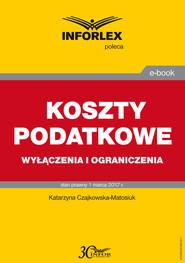okładka KOSZTY PODATKOWE wyłączenia i ograniczenia, Ebook | Katarzyna Czajkowska-Matosiuk