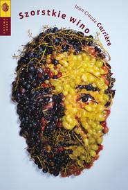 okładka Szorstkie wino, Ebook | Jean-Claude Carrière