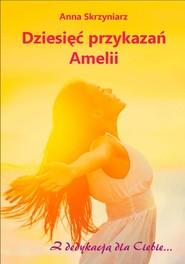 okładka Dziesięć przykazań Amelii, Ebook   Anna Skrzyniarz
