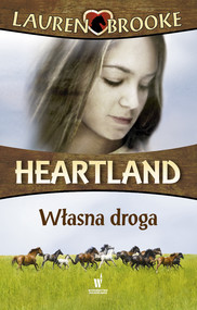 okładka Heartland (Tom 3). Własna droga, Ebook | Lauren Brooke