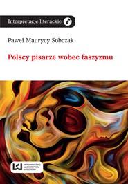 okładka Polscy pisarze wobec faszyzmu, Ebook | Paweł Maurycy Sobczak