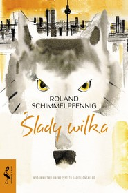 okładka Ślady wilka, Ebook | Roland Schimmelpfennig