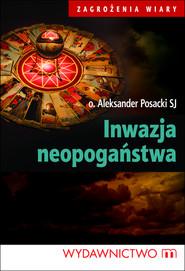 okładka Inwazja neopogaństwa, Ebook | Aleksander Posacki