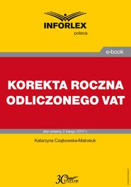 okładka KOREKTA ROCZNA ODLICZONEGO VAT, Ebook | Katarzyna Czajkowska-Matosiuk