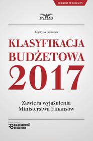 okładka Klasyfikacja budżetowa 2017, Ebook | Krystyna Gąsiorek