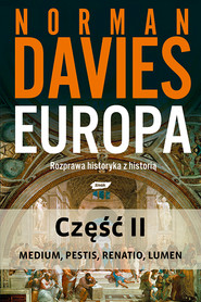 okładka Europa. Rozprawa historyka z historią. Część 2, Ebook | Norman Davies