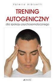 okładka Trening autogeniczny dla spokoju psychosomatycznego., Ebook | Valerio Albisetti