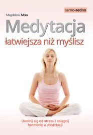 okładka Medytacja łatwiejsza niż myślisz. Uwolnij się od stresu i osiągnij harmonię w medytacji, Ebook | Magdalena Mola
