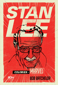 okładka Stan Lee. Człowiek-Marvel, Ebook | Bob Batchelor