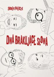 okładka Dwa brakujące słowa, Ebook | Zbigniew  Kowerczyk